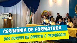 CERIMÔNIA DE COLAÇÃO DE GRAU DOS CURSOS DE DIREITO E PEDAGOGIA