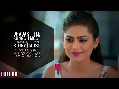 Dhadak Title  Songs  | Most Romantic Love Story | Most Romantic Song | Digbijoy Acharjee |