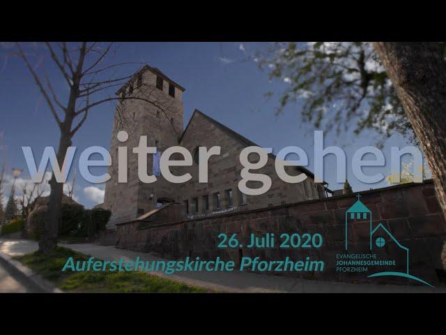 weiter gehen - 26.07.2020 Johannesgemeinde Pforzheim mit Pfarrerin Heike Springhart