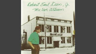 Watch Robert Earl Keen Wholl Be Looking Out For Me video