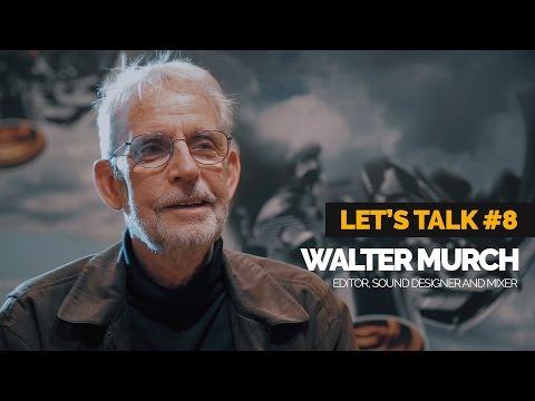 Let's Talk #8 - Walter Murch | 2016 [HD]