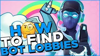 How To Get (BOT LOBBIES) In Fortnite Season 10 - (GET EASY WINS) - How To Get Easy Wins In Fortnite