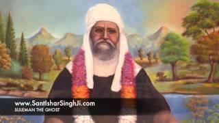 SANT ISHER SINGH JI MAHARAJ - SULEMAN THE GHOST