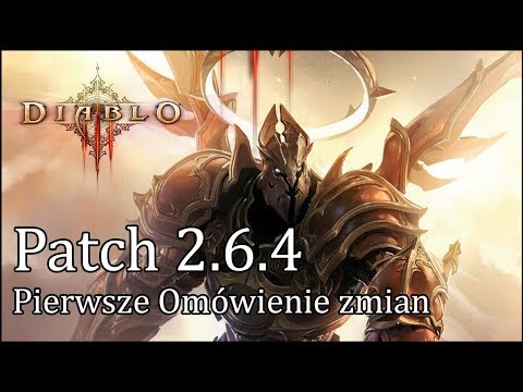 Diablo 3 RoS - PATCH 2.6.4 PST - Pierwsze omówienie zmian
