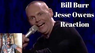 Bill Burr Jesse Owens Reaction