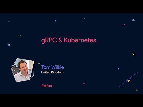 gRPC & Kubernetes – Tom Wilkie - YouTube