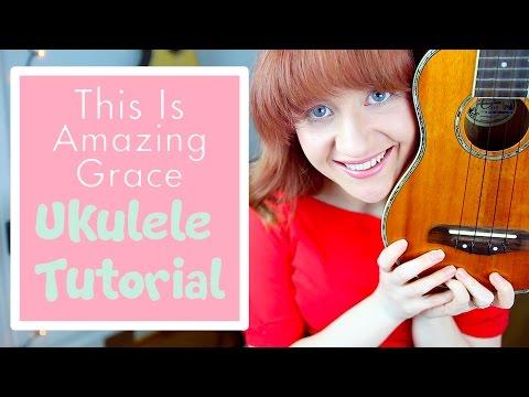 This Is Amazing Grace - Phil Wickham (EASY UKULELE TUTORIAL)