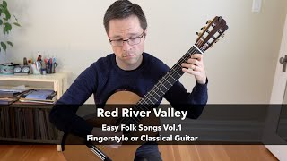 Red River Valley - Easy Folk Songs for Solo Fingerstyle or Classical Guitar
