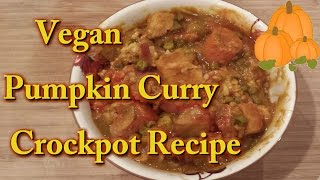 Vegan Pumpkin Curry (Slow Cooker Recipe)