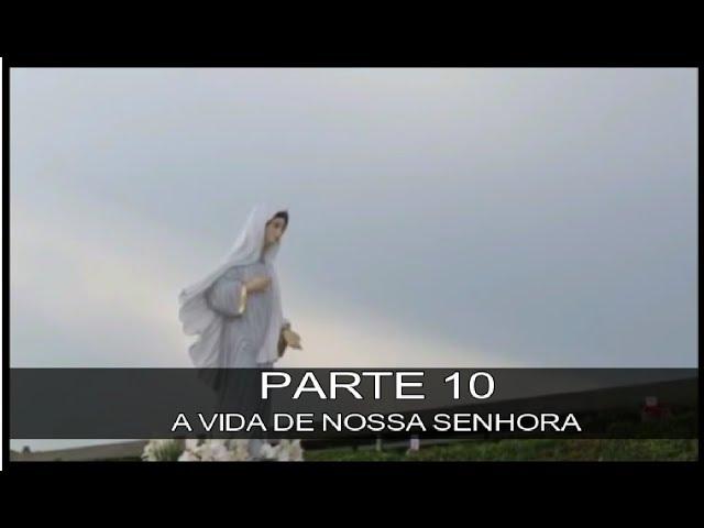 DVD MEDIUGÓRIE - APRESSAI A VOSSA CONVERSÃO - PARTE 10 - A VIDA DE NOSSA SENHORA
