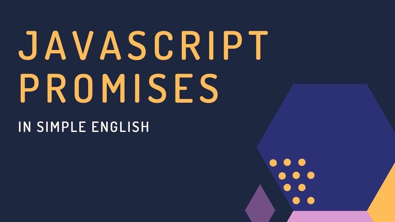 Understanding JavaScript Promises in Simple English