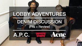 Lobby Adventures: Denim Discussion (A.P.C, Levi's, 7Fam & Acne Studios Fits)