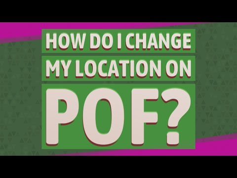 How Do I Change My Location On POF?