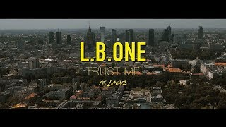 L B ONE Feat Laenz Trust Me Official Video 4K
