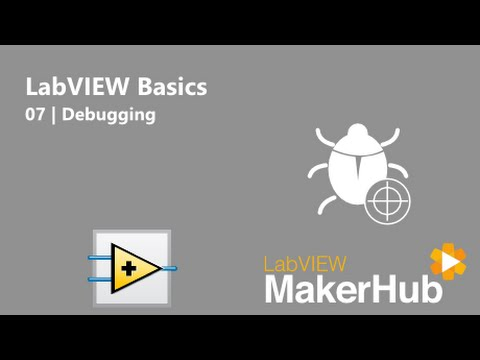 LabVIEW Basics - 07   Debugging