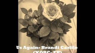 Watch Brandi Carlile Us Again video
