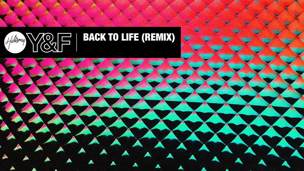 Back To Life (Remix) [Audio] - Hillsong Young & Free