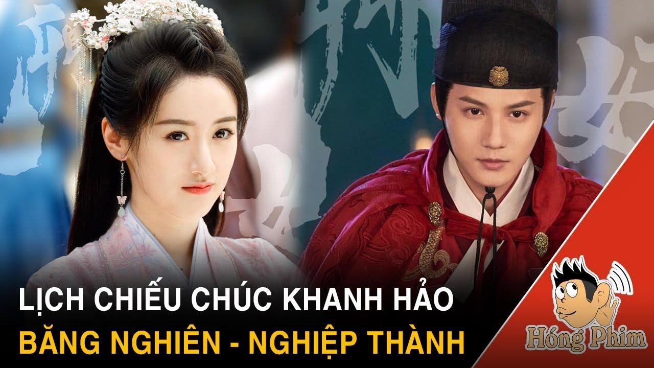 Lịch chiếu phim Chúc Khanh Hảo do Viên Băng Nghiên và Trịnh Nghiệp Thành đóng chính|Hóng Phim