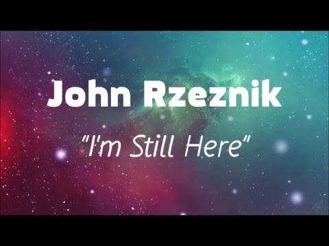 John Rzeznik - I'm Still Here