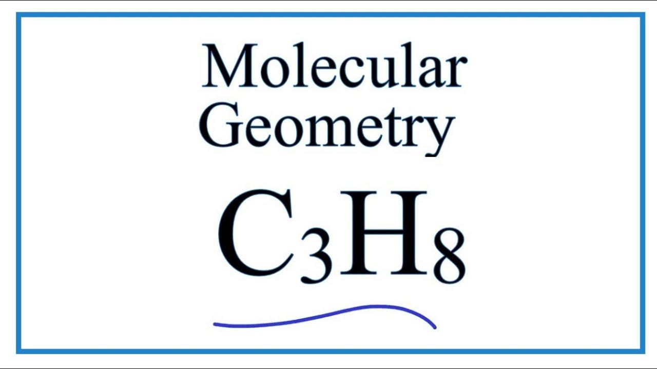 C3h8 Molecular Geometry Shape And Bond Angles