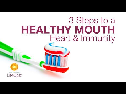 3 Steps to a Healthy Mouth, Heart, and Immunity | John Douillard's LifeSpa