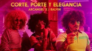 Gambar cover Arcangel ➕J Balvin - Corte, Porte y Elegancia [Official Video]