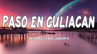 Junior H x Natanael Cano - Paso En Culiacan (Letras/Lyrics)