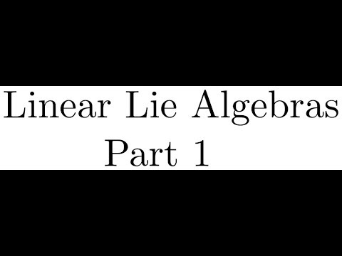 1.2.1 Linear Lie Algebras, Part 1