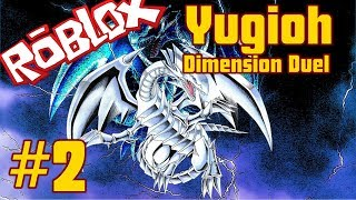 "Yu-Gi-Oh Dimension Duel (Roblox Yugioh) - Teil 2: ""Had To Use The Blue Eyes"""