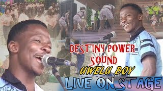 Uwelu Boy (Destiny Power Sound)  Live On Stage►Benin music live on stage