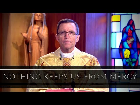 Nothing Keeps Us From Mercy | Homily: Bishop Robert P. Reed