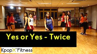 YES OR YES-Twice   kpopx fitness  kpop dance   kpop fitness   dance fitness