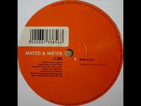Mateo & Matos  -  Body'n'soul (Pooley's soul mix)