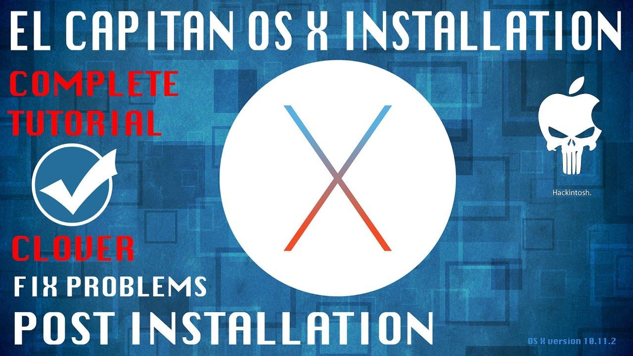 OS X El Capitan Hackintosh Installation Clover and Post Install