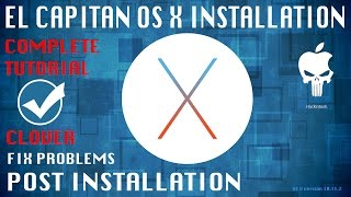 OS X El Capitan Hackintosh Installation Clover and Post Install