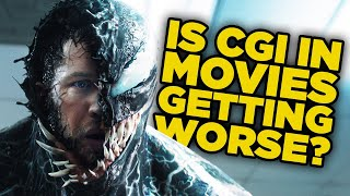Is CGI In Movies Getting Worse?