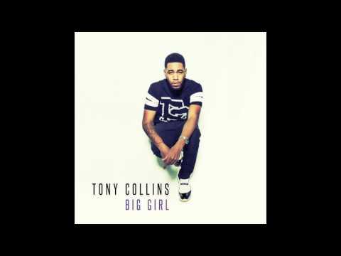 Tony Collins- Big Girl (New RnB 2015)