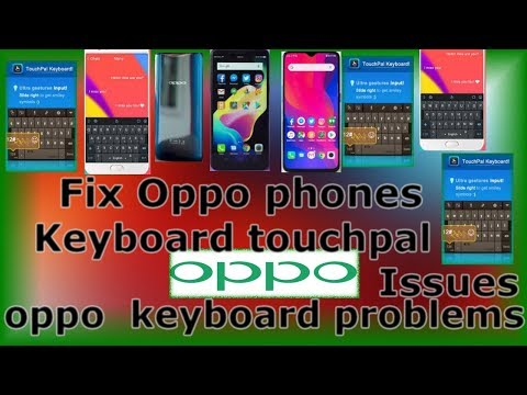 How to Fix Oppo phones Keyboard touchpal Issues