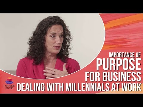 Purpose For Your Business - Dealing with Millennials at Work