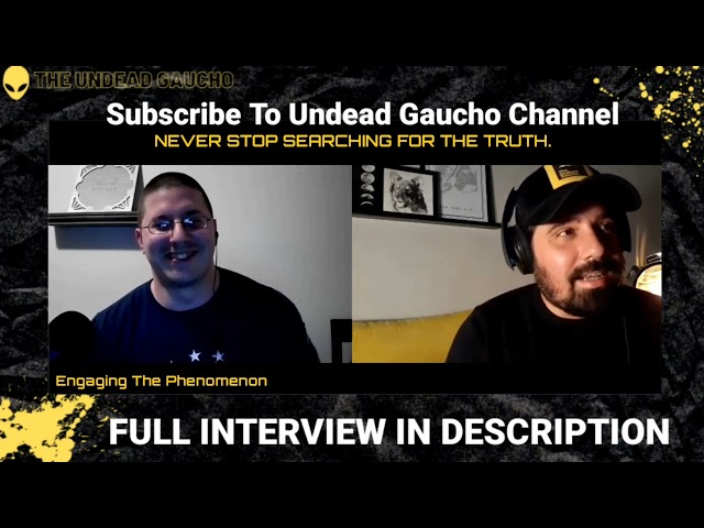 Undead Gaucho Interviews Engaging The Phenomenon