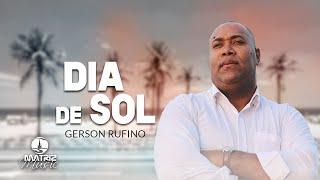 Gerson Ruffino - Dia de Sol [Clipe Oficial]