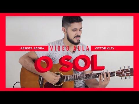 """Como Tocar """"O Sol"""" - Vitor Kley - Video Aula O Sol"""