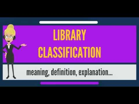 What is LIBRARY CLASSIFICATION? What does LIBRARY CLASSIFICATION mean?