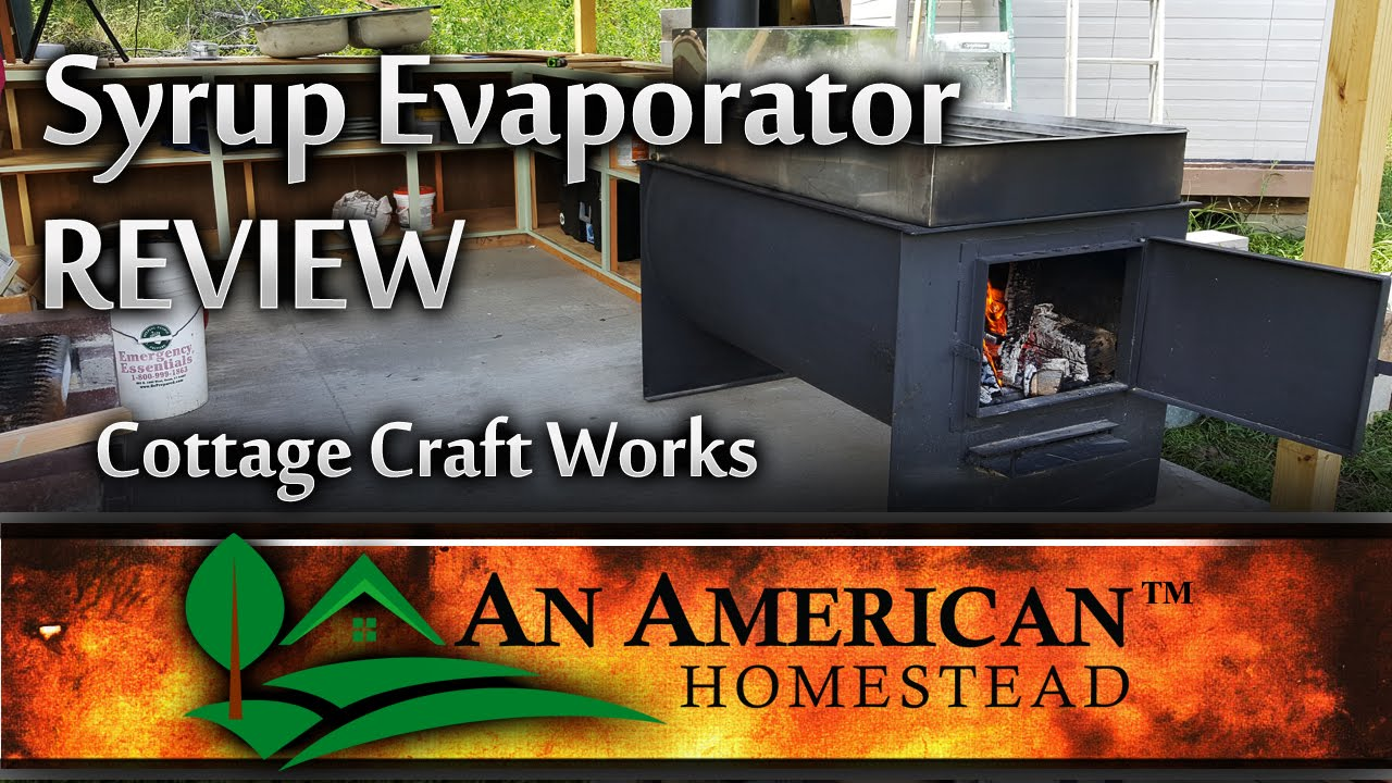 syrup evaporator review cottage craft works youtube