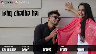 Ishq Chadha Hai   Darshan Raval   SK Production   ZOKOR #darshanraval