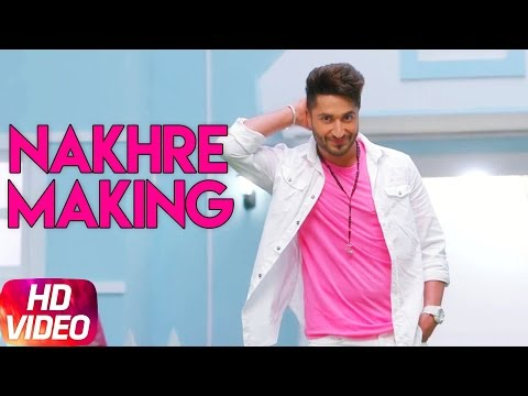 Making of Nakhre | Jassi Gill | Latest...