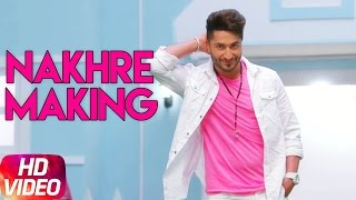 Making of Nakhre | Jassi Gill | Latest Punjabi Song 2017 | Speed Records