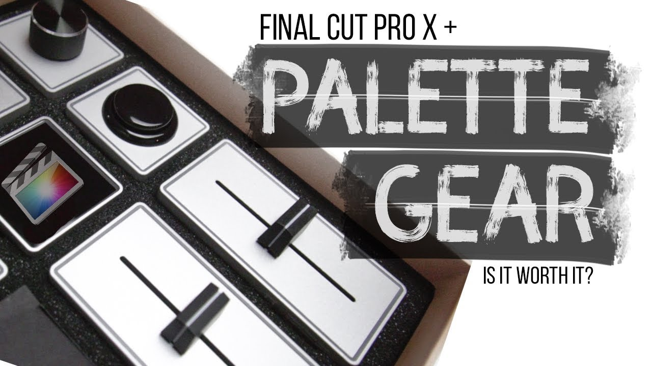 Using Palette Gear With Final Cut Pro X - Bryan Francisco