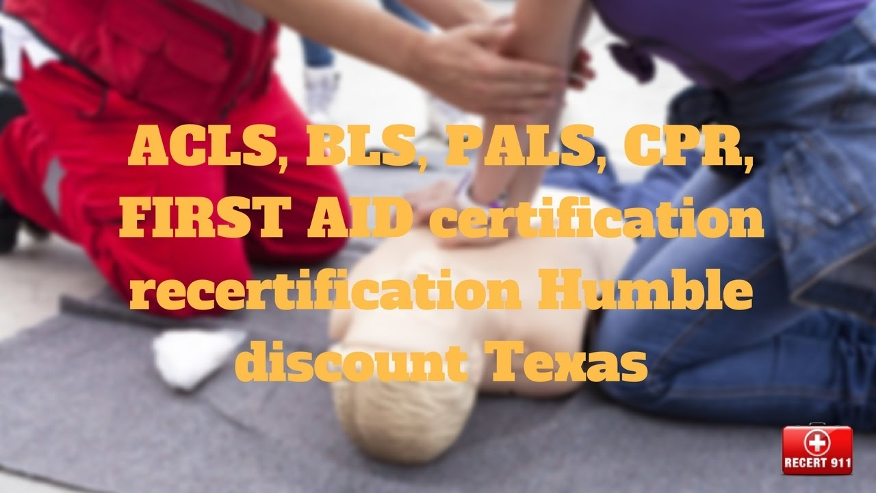 Acls bls pals cpr first aid certification recertification acls bls pals cpr first aid certification recertification humble discount texas xflitez Images