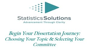 Beginning Your Dissertation Journey: Choosing Your Topic and Selecting Your Committee